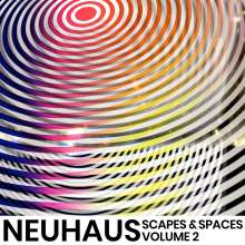 Neuhaus: Scapes & Spaces Vol.2, CD