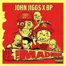 John Jigg$ & BP: The Madness, CD