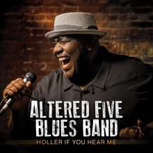 Altered Five Blues Band: Holler If You Hear Me, CD