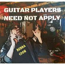 Bubba Coon: Guitar Players Need Not Apply, CD