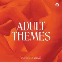 El Michels Affair: Adult Themes (Limited Edition) (White Vinyl), LP