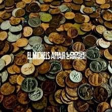 El Michels Affair: Loose Change, LP
