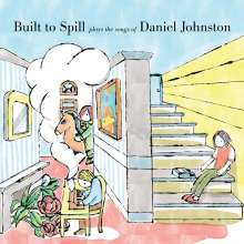 Built To Spill: Built To Spill Plays The Songs Of Daniel Johnston, CD