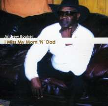 Andrew Booker: I Miss My Mom N' Dad, CD