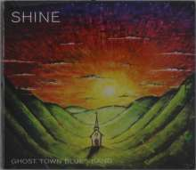 Ghost Town Blues Band: Shine, CD