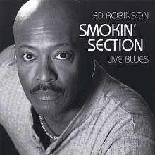 Ed Robinson: Smokin' Section Live Blues, CD