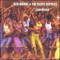 Ben Moore & The Blues Express: Live Blues, CD