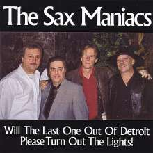 Sax Maniacs: Will The Last One Out Of Detroit Please Turn Out L, CD