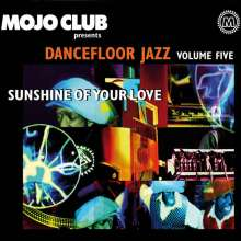Mojo Club Dancefloor Jazz Vol. 5 - Sunshine Of Your Love, CD