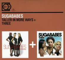 Sugababes: 2 For 1: Taller In More Ways / Three, 2 CDs