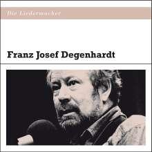 Franz Josef Degenhardt: Die Liedermacher: Franz Josef Degenhardt, CD