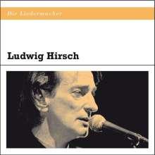 Ludwig Hirsch: Die Liedermacher: Ludwig Hirsch, CD