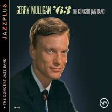 Gerry Mulligan (1927-1996): The Concert Jazz Band '63 / The Concert Jazz Band, CD