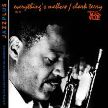 Clark Terry (1920-2015): Everything's Mellow / Plays The Jazz Version Of All American, CD