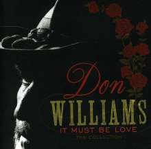 Don Williams: It Must Be Love: The Collection, CD