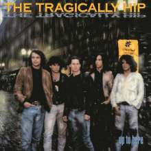 The Tragically Hip: Up To Here (180g), LP