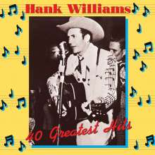 Hank Williams: 40 Greatest Hits (180g), 2 LPs