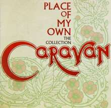 Caravan: Place Of My Own: The Collection, CD