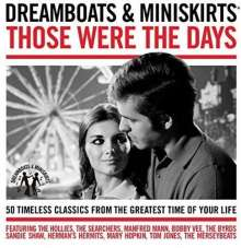 Dreamboats & Miniskirts: Those Were The Days, 2 CDs