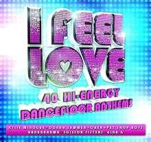 I Feel Love: 40 Hi-Engery Dancefloor Anthems, 2 CDs