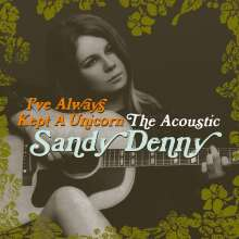Sandy Denny: I've Always Kept A Unicorn: The Acoustic, 2 CDs