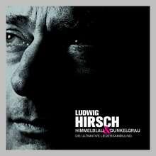 Ludwig Hirsch: Himmelblau & Dunkelgrau - Die ultimative Liedersammlung, 3 CDs