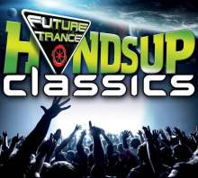 Future Trance: Hands Up Classics, 3 CDs