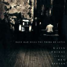 Gavin Friday: Each Man Kills The Thing, CD