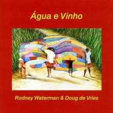 Rodney Waterman & Doug de Vries: Agua E Vinho, CD