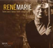Rene Marie (geb. 1956): How Can I Keep From Singing, CD