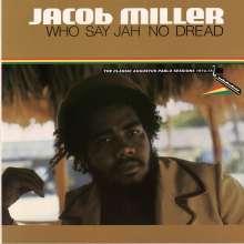 Jacob Miller: Who Say Jah No Dread, LP