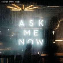 Regener, Pappik & Busch: Ask Me Now, CD