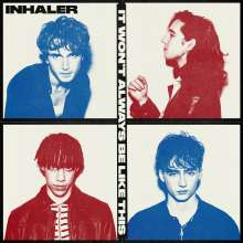Inhaler: It Won't Always Be Like This (180g), LP