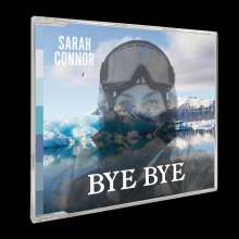 Sarah Connor: Bye Bye, Maxi-CD