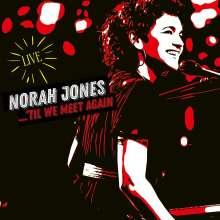 Norah Jones (geb. 1979): 'Til We Meet Again (Live), 2 LPs