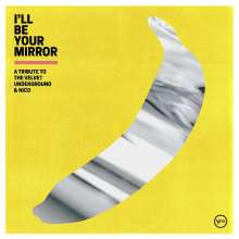 I'll Be Your Mirror: A Tribute To The Velvet Underground & Nico, CD