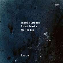 Thomas Strønen, Ayumi Tanaka & Marthe Lea: Bayou, LP