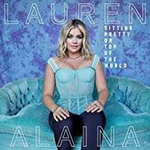 Lauren Alaina: Sitting Pretty On Top Of The World, CD