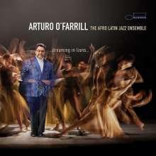 Arturo O'Farrill (geb. 1961): ...dreaming in lions..., CD