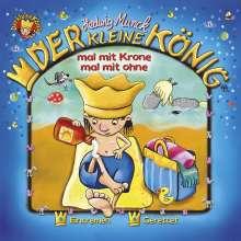 Hedwig Munck: Der Kleine König mit Krone und mit Ohne, CD
