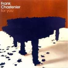 Frank Chastenier (geb. 1966): For You, CD