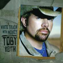 Toby Keith: White Trash With Money, CD