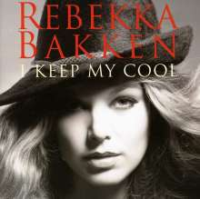 Rebekka Bakken (geb. 1970): I Keep My Cool, CD