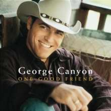 George Canyon: One Good Friend, CD
