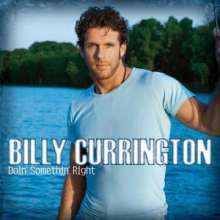 Billy Currington: Doin' Somethin' Right, CD