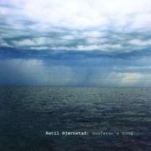 Ketil Bjørnstad (geb. 1952): Seafarer's Song, CD