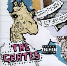 The Grates: Gravity Won't Get You H, CD