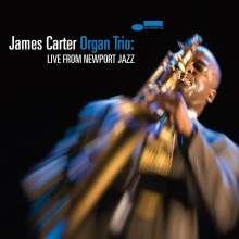 James Carter (geb. 1969): James Carter Organ Trio: Live From Newport Jazz Festival 2018, CD