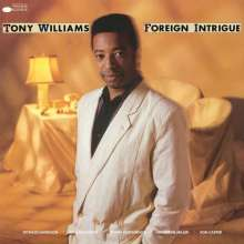 Tony Williams (1945-1997): Foreign Intrigue (180g), LP