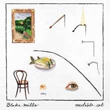 Blake Mills: Mutable Set, CD